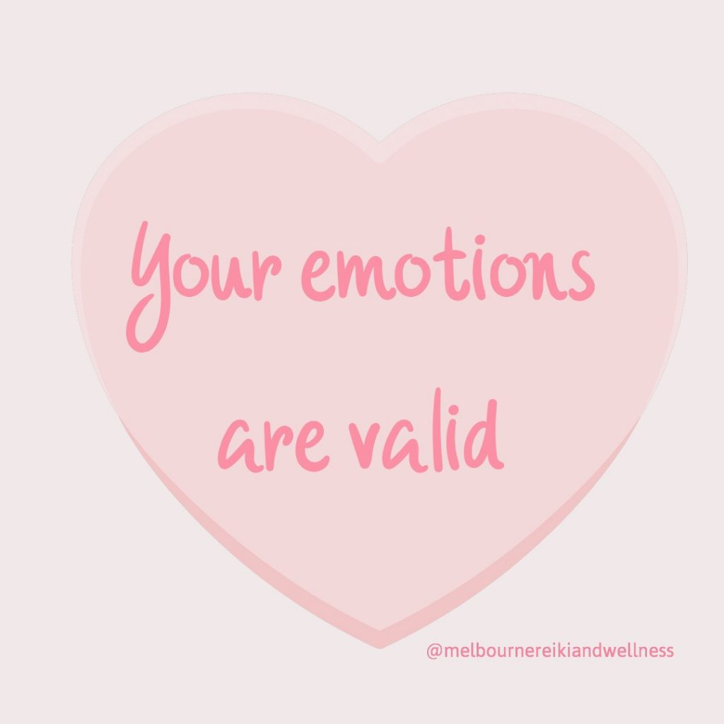 Your emotions are valid